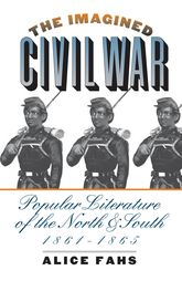 The Imagined Civil WarPopular Literature of the North and South, 1861-1865$