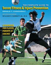 The Complete Guide to Soccer Fitness & Injury PreventionA Handbook for Players, Parents, and Coaches$