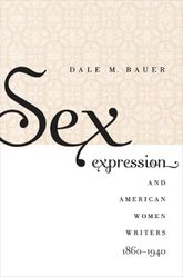 Sex Expression and American Women Writers 1860–1940 | North Carolina Scholarship Online