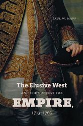 The Elusive West and the Contest for Empire, 1713-1763$