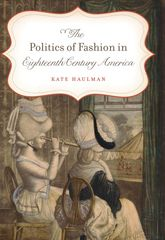 The Politics of Fashion in Eighteenth-Century America
