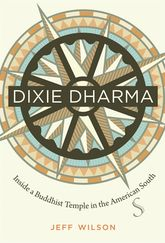 Dixie DharmaInside a Buddhist Temple in the American South