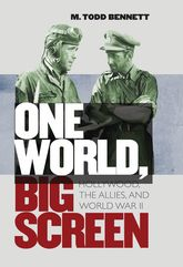 One World, Big ScreenHollywood, the Allies, and World War II