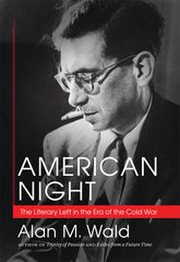 American NightThe Literary Left in the Era of the Cold War$