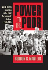 Power to the PoorBlack-Brown Coalition and the Fight for Economic Justice, 1960-1974$