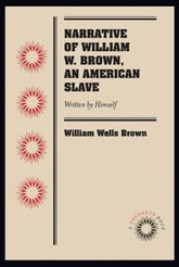 Narrative of William W. Brown, an American SlaveWritten by Himself$