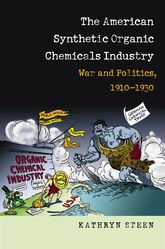 The American Synthetic Organic Chemicals IndustryWar and Politics, 1910-1930$