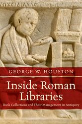 Inside Roman LibrariesBook Collections and Their Management in Antiquity