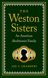 The Weston Sisters: An American Abolitionist Family