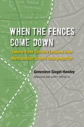 When the Fences Come DownTwenty-First-Century Lessons from Metropolitan School Desegregation$