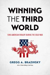 Winning the Third WorldSino-American Rivalry during the Cold War$