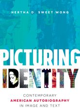 Picturing IdentityContemporary American Autobiography in Image and Text$
